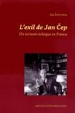 Jan Zatloukal - L'exil de Jan Cep - Un écrivain tchèque en France.