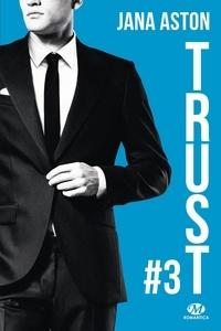 Jana Aston - Wrong Tome 3 : Trust - Suivi de Wrong Tome 2.5, Flirt.