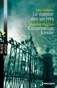 Jana DeLeon et Meredith Fletcher - Le manoir des secrets - Coopération forcée.