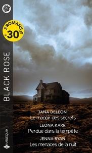 Jana DeLeon et Leona Karr - Le manoir des secrets ; Perdue dans la tempête ; Les menaces de la nuit.
