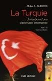 Jana Jabbour et Bertrand Badie - La Turquie - L'invention d'une diplomatie émergente.
