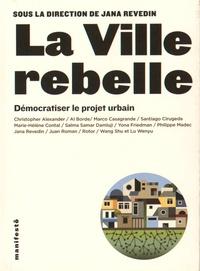 La ville rebelle - Démocratiser le projet urbain.pdf