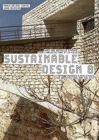 Jana Revedin et Marie-Hélène Contal - Sustainable design - Vers une nouvelle éthique pour l'architecture et la ville. Tome 8.