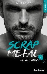 Jana Rouze - NEW ROMANCE  : Scrap metal - tome 1 Mis à la casse épisode 3.