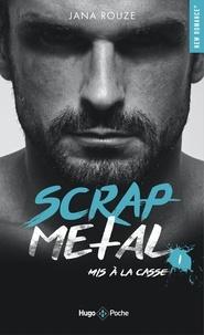 Jana Rouze - Scrap Metal Tome 1 : Mis à la casse.