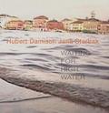 Jana Sterbak et Hubert Damisch - Waiting for High Water - Edition bilingue français-anglais.