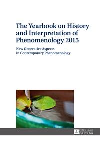 Jana Trajtelová - The Yearbook on History and Interpretation of Phenomenology 2015 - New Generative Aspects in Contemporary Phenomenology.