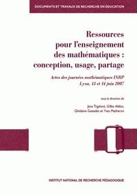 Jana Trgalova et Gilles Aldon - Ressources pour l'enseignement des mathématiques  : conception, usage, partage - Actes des journées mathématiques INRP Lyon, 13 et 14 juin 2007.