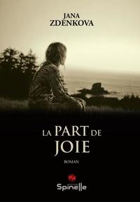 Jana Zdenkova - La part de joie.
