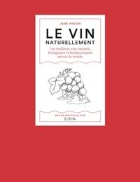 Jane Anson - Le vin naturellement - Les meilleurs vins naturels, biologiques et biodynamiques autour du monde.