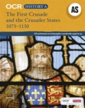 Jane Anson - OCR A Level History AS: The First Crusade and the Crusader States, 1073-1192.