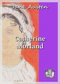 Jane Austen et Félix Fénéon - Catherine Morland.