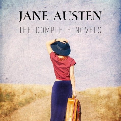 Jane Austen Collection: The Complete Novels (Sense and Sensibility, Pride and Prejudice, Emma, Persuasion...)