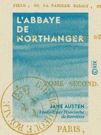 Jane Austen et Hyacinthe de Ferrières - L'Abbaye de Northanger.