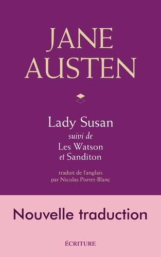 Jane Austen - Lady Susan, Les Watson, Sanditon, nouvelle traduction.