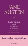 Jane Austen - Lady Susan - Suivi de Les Watson et Sanditon.