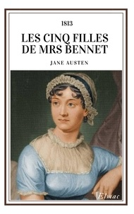 Jane Austen - Les Cinq Filles de Mrs Bennet.