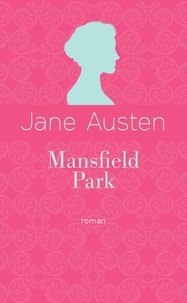 Jane Austen - Mansfield Park - Edition collector.
