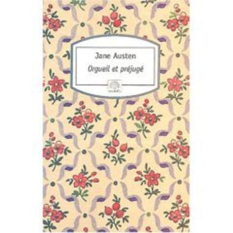 Jane Austen - Orgueil et préjugé.