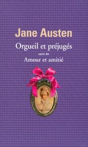 Jane Austen - Orgueil et préjugés - Suivi de Amour et amitié.