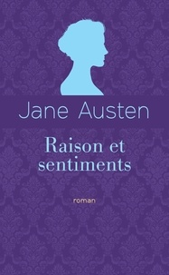 Jane Austen - Raison et sentiments - Edition collector.