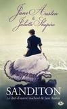 Jane Austen et Juliette Shapiro - Sanditon - Le chef-d'oeuvre inachevé de Jane Austen.