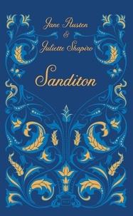 Jane Austen et Juliette Shapiro - Sanditon.