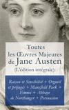 Jane Austen et Isabelle De Montolieu - Toutes les Œuvres Majeures de Jane Austen (L'édition intégrale): Raison et Sensibilité + Orgueil et préjugés + Mansfield Park + Emma + L'Abbaye de Northanger + Persuasion.
