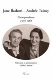 Jane Bathori et Andrée Tainsy - Correspondance 1935-1965.