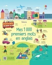 Jane Bingham et Rachael Saunders - Mes 1000 premiers mots en anglais.