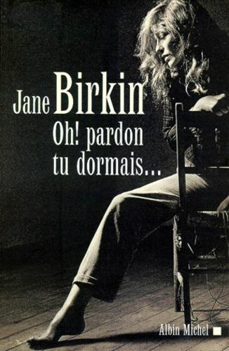 Jane Birkin - Oh ! pardon tu dormais - [Paris, Théâtre de la Gaîté-Montparnasse, 12 janvier 1999.