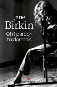 Jane Birkin - Oh ! pardon tu dormais....