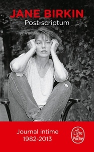 Jane Birkin - Post-scriptum - Journal, 1982-2013.