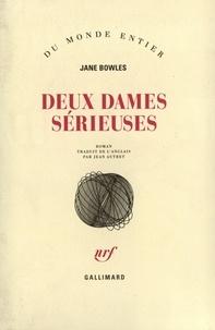 Jane Bowles - Deux dames sérieuses.
