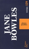 Jane Bowles - Plaisirs paisibles.