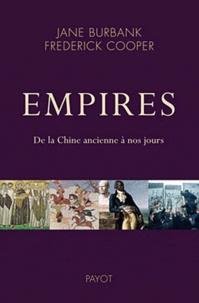 Jane Burbank et Frederick Cooper - Empires - De la Chine ancienne à nos jours.