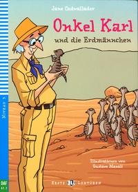 Jane Cadwallader et Gustavo Mazali - Onkel Card und die Erdmännchen - Niveau 3 - A1.1. 1 CD audio