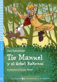 Jane Cadwallader - Tío Manuel y el árbol Bakonzi. 1 CD audio
