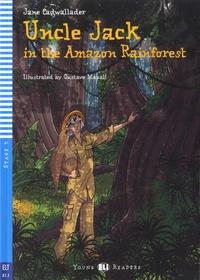 Jane Cadwallader et Gustavo Mazali - Uncle Jack in the Amazon Rainforest. 1 CD audio