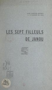 Jane Catulle-Mendès et Guillot de Saix - Les sept filleuls de Janou - Intermède héroïque.