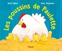 Jane Chapman et Julie Sykes - Les poussins de Paulette.