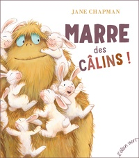 Jane Chapman - Marre des câlins !.