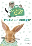Jane Clarke - Dr Kitty Cat Tome 1 : Trèfle part camper.