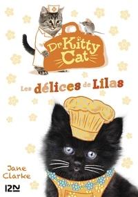 Jane Clarke - Dr Kitty Cat Tome 3 : Les délices de Lilas.