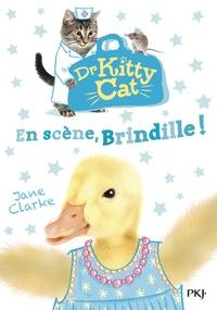 Jane Clarke - Dr Kitty Cat Tome 4 : En scène, Brindille !.