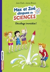 Jane Clarke - Les carnets de sciences de Max et Zoé, Tome 03 - Décollage immédiat !.
