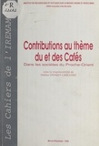 Jane Cobbi et Aladin Gouschegir - Contributions au thème du et des cafés dans les sociétés du Proche-Orient.