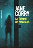 Jane Corry - La femme de mon mari.