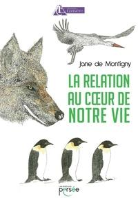 Jane de Montigny - La relation au coeur de notre vie.