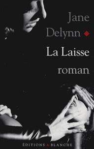 Jane Delynn - La Laisse.